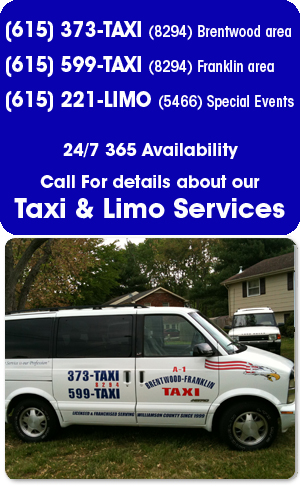 Taxi - Franklin, TN - A1 Brentwood/Franklin Taxi  - Call 615-373-8294 - Brentwood or 615-599-8294 - Franklin For Details about our - Taxi Services